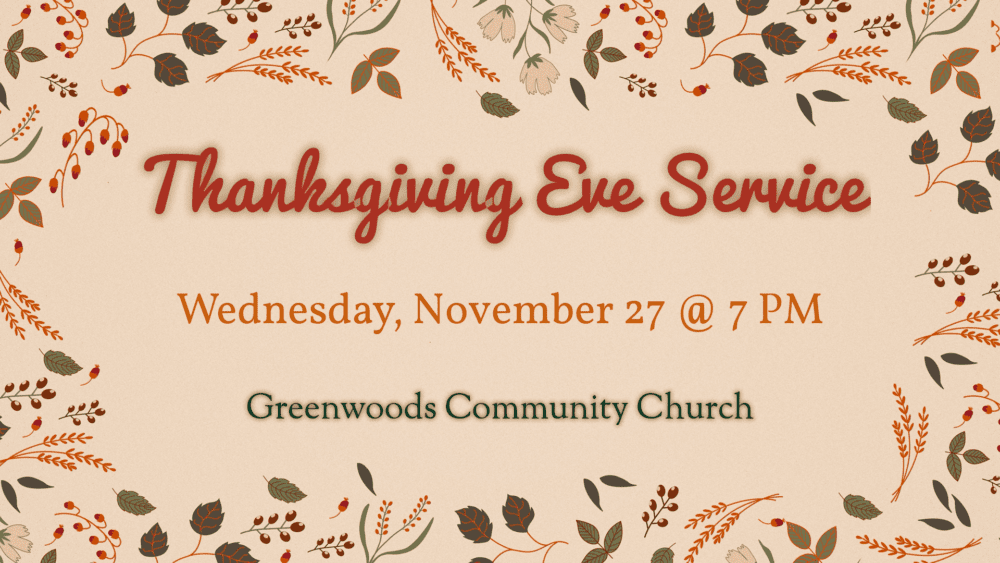 Thanksgiving Eve Service @ Greenwoods Community Church | Sheffield | Massachusetts | United States